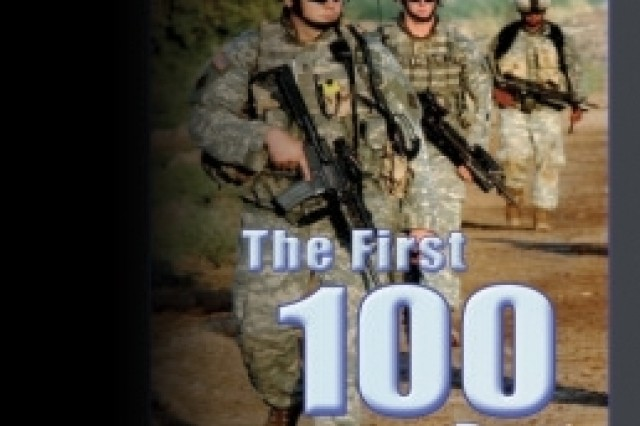 """CALL Leader's Handbook No. 07-27, The First 100 Days"" looks at the first days of combat when leaders and Soldiers are adjusting to the tactical environment, the enemy and each other."