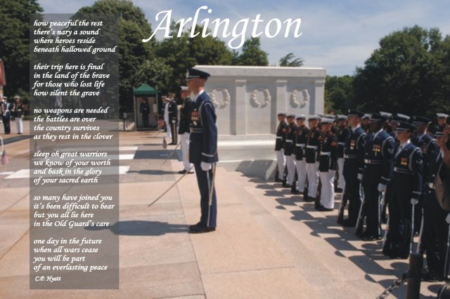 """This image shows a poster, reflecting the poem titled """"Arlington:"""" penned by the author. The photograph shows a Memorial Day ceremony.  Imagery comes from the Arlingngton National Cemeterey, online Photo Gallery, """"Memorial Day, 2008"""""""