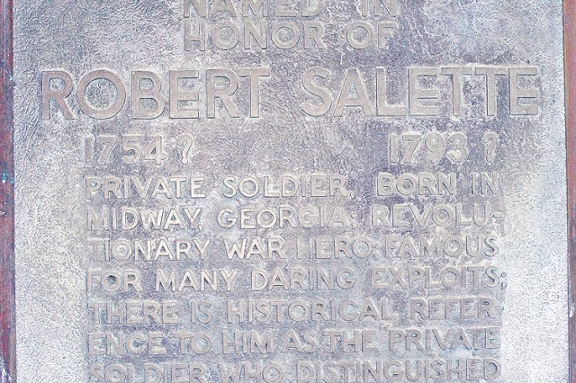 A plaque hangs next to the entrance of the U.S. Army Garrison headquarters at Fort Stewart, building 624, which is named for local Revolutionary War hero Robert Sallette. Sallette was a scout who developed a fierce reputation fighting Tories in Liberty County, Ga.