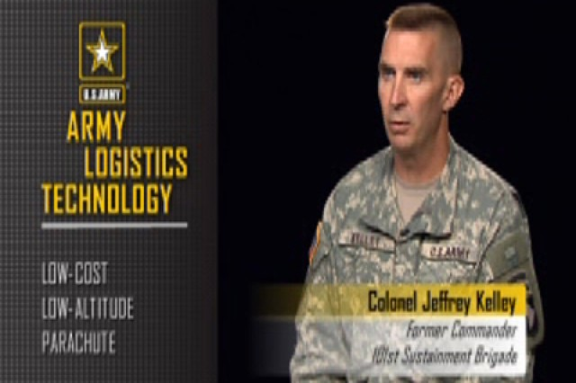 Col. Jeffrey Kelley, former commander for 101st Sustainment Brigade, talks about the Low-Cost Low-Altitude Parachute.