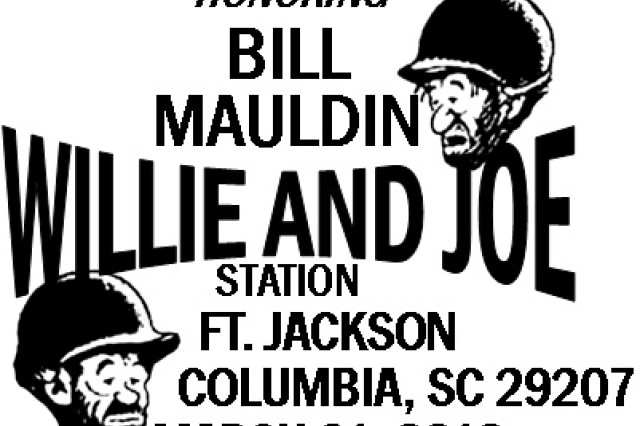 A postmark in honor of veteran and cartoonist Bill Mauldin will be available at the Fort Jackson Post Office Wednesday through April 30.