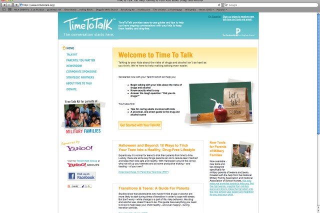 Time to Talk opens up the paths of communication to help solve the problems that can lead to teen drug or alcohol addiction. Program kits are available on the PFDA Web site at www.drugfree.org.