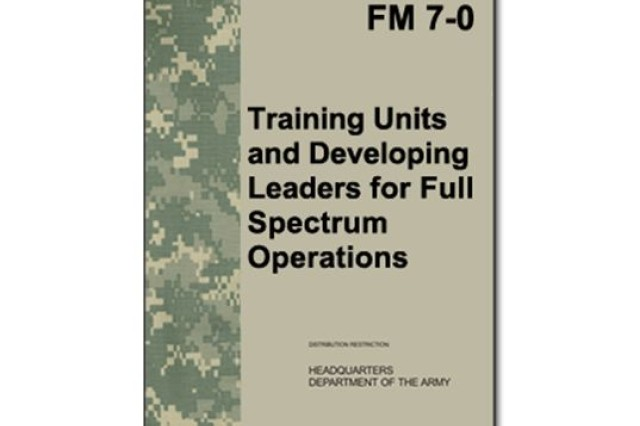 """The updated FM 7-0 is the latest version of the keystone doctrine for Army training. Developed by the Combined Arms Center-Training's Collective Training Directorate, it explains the """"what"""" of training modular, brigade-centric units through the ARFORGEN process."""