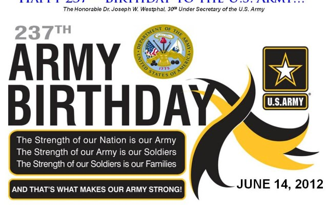 Happy 237th Birthday to the U.S. Army!!!   The Honorable Dr. Joseph W. Westphal, 30th Under Secretary of the U.S. Army