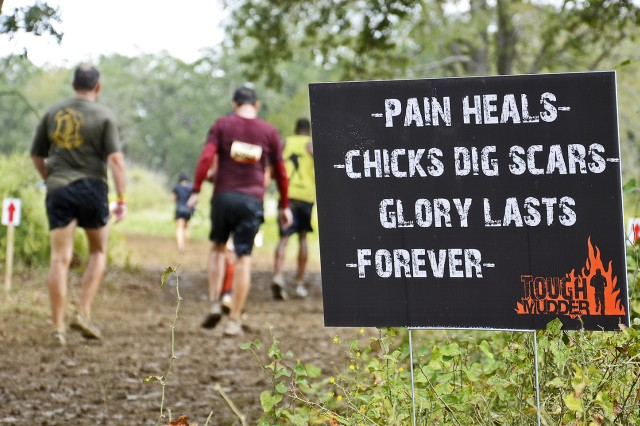 AUSTIN, Texas - Throughout the Austin, Texas 2012 Tough Mudder signs were posted to give motivation to the participants, Oct. 6, in Austin, Texas.