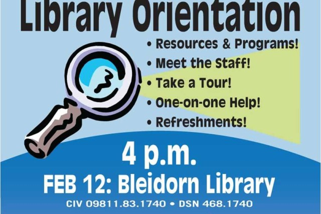 Attend a USAG Ansbach library orientation and find out about the resources and programs available, meet the staff, take a tour of the library, get one-on-one help and enjoy refreshments. Storck Library holds their orientation March 28 at 4 p.m. To learn more, call 09841-83-4675 or DSN 467-4675.