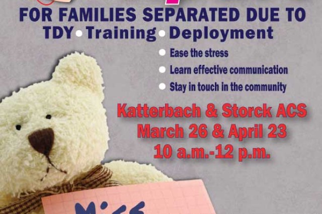 Hearts Apart is a program for families separated by temporary duty, training or deployment. The program helps ease stress, teaches effective communication and keeps family members in contact with the community. Katterbach and Storck Army Community Service host a class April 23 from 10 a.m. to noon. To learn more, call Katterbach ACS at 09802-83-2883 or DSN 467-2883 or Storck ACS at 09841-83-4555 or DSN 467-4555.