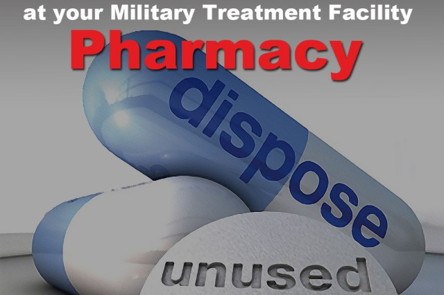 Dispose of your unused or expired prescription medications at your military treatment facility's pharmacy any day that pharmacy is open.