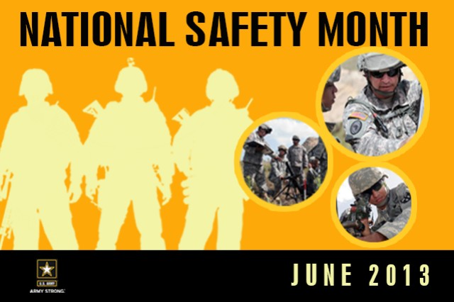 June is National Safety Month, and senior Army leaders are asking Soldiers, Department of the Army civilians and their family members to educate one another on risk and influence behaviors surrounding the leading causes of preventable injury and death. U.S. Army Combat Readiness/Safety Center graphic design