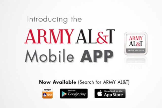 The new Army AL&T magazine app is now available for Android and iOS devices on the iTunes Store, Google Play, and Amazon.