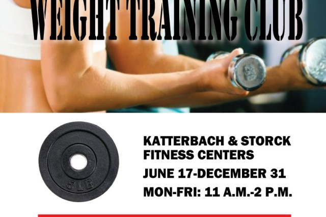 Katterbach and Storck physical fitness centers hold a weight training club now through Dec. 31 Mondays through Fridays from 11 a.m. to 2 p.m. The club is open to U.S. ID cardholders 18 years and older. To learn more, call 09802-83-2810 or DSN 467-2810.