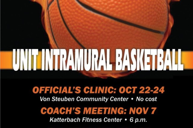 USAG Ansbach physical fitness centers begin unit intramural basketball Nov. 12. The officials' clinic is Oct. 22 through 24 at Von Steuben Community Center and the coach's meeting is at 6 p.m. Nov. 7 at Katterbach PFC. To learn more, call 09802-83-2810 or DSN 467-2810 or call Katterbach PFC at 09802-83-2771 or DSN 467-2771 or Storck PFC at 09841-83-4582 or DSN 467-4582.