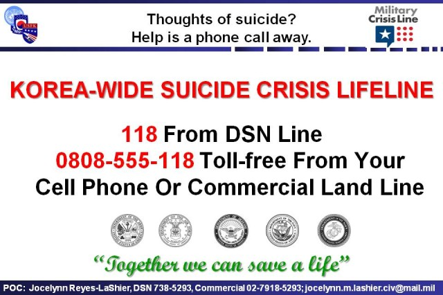 The Korea-Wide Suicide Prevention hotline phone numbers are 118 From DSN Line 0808-555-118 Toll-free From Your Cell Phone Or Commercial Land Line.