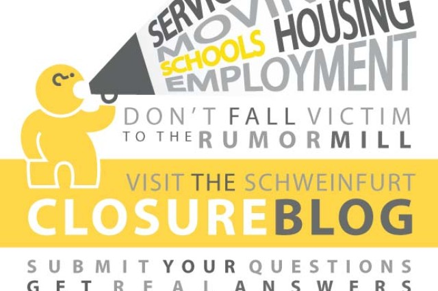 Don't fall victim to the rumor mill. Visit the U.S. Army Garrison Schweinfurt Closure Blog at Schweinfurt.army.mil/closure2014 for reliable, honest, up-to-date information.
