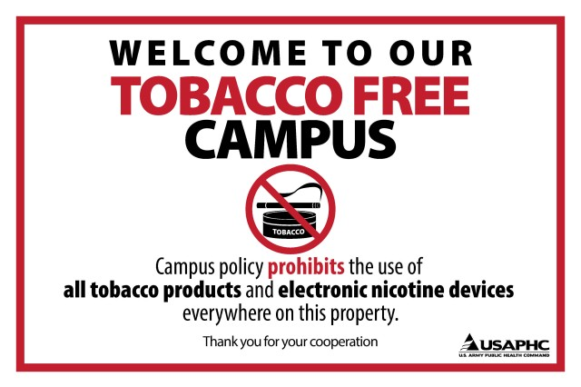 These signs will soon be posted throughout USAPHC campuses to inform employees and visitors of the tobacco-free policy.