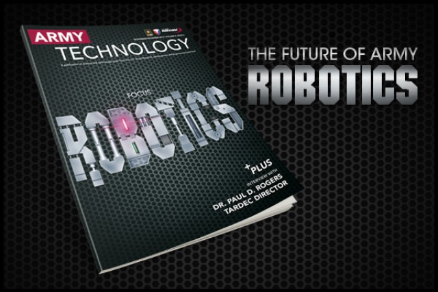The November/December 2014 Army Technology Magazine discusses robotics and autonomous vehicle research. View or download the issue by following the link in Related Files.