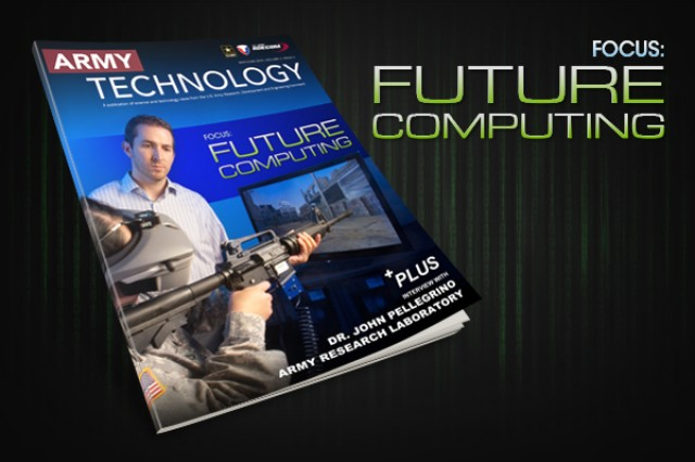 The May/June 2015 issue of Army Technology Magazine focuses on future computing. View or download the issue by following the link in Related Files.