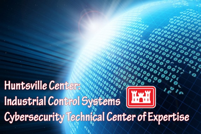 The Engineering and Support Center, Huntsville is the U.S. Army Corps of Engineers' Industrial Control Systems Cybersecurity Technical Center of Expertise.