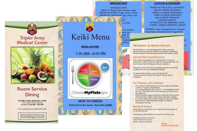 Adult and keiki room service menus available to patients during their stay at Tripler Army Medical Center in Honolulu, Hawaii.  Room service dining began on Oct. 27, 2015.