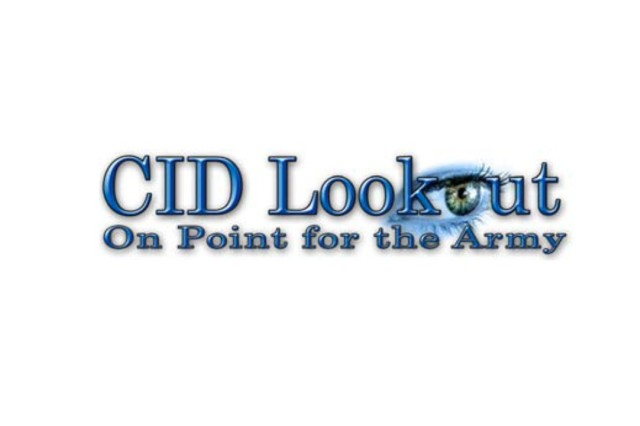 CID Lookout is a U.S. Army Criminal Investigation Command (USACIDC) initiative to partner with the Army community by providing a conduit for members of the Army family, to help prevent, reduce and report felony - level crime.The USACIDC, commonly known as CID, is an independent criminal investigative organization that investigates serious, felony - level crime such as murder, rape, sexual assault, robbery, arson, fraud, and even cybercrime or intrusions into the Army networks (see CID Cyber Lookout).Solving and preventing these types of crime cannot be achieved solely by CID Special Agents and the Military Police. Together, professional law enforcement officers and the Army community must work hand-in-hand to fight serious crime. As such, CID is On Point for the Army and depends heavily on Soldiers, family members and civilian employees to Be On The Lookout and provide assistance in keeping the Army Strong and safe.CID Lookout provides the latest information to the Army community aimed at helping Soldiers protect themselves, their families and to reduce their chances of becoming crime victims.For more information on CID or to report a felony-level crime or provide information concerning a crime, contact your local CID Office or the Military Police, or visit www.cid.army.mil.