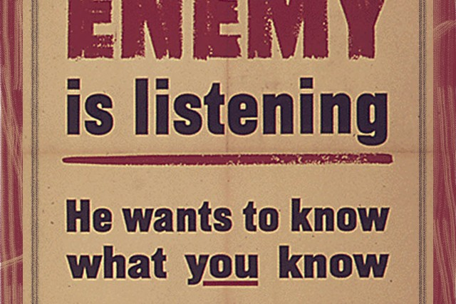 This World War II U.S. government poster warned of the need to beware of enemy spies. U.S. Army intelligence authorities say that vigilance against foreign spies is just as necessary for U.S. troops in Korea today.