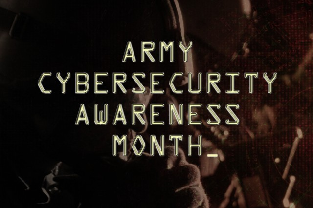 The Army has proclaimed October as Cybersecurity Awareness Month, but Soldiers, civilians and their families need to be vigilant the whole year round. The U.S. Army Special Operations Command's Information Assurance Office is working with the U.S. Army Cyber Command to stop cyber-attacks to both the service and its people by educating individuals in their responsibilities in both their personal lives but also at work.