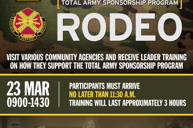 Don't miss the Total Army Sponsorship Program Rodeo at Armstrong's Club on Vogelweh from 9 a.m. to 2:30 p.m., March 23. For many Soldiers, civilians and their families, this may be their first time living and working outside of the United States and that can be intimidating. As a result, the role of a sponsor is vital in ensuring newcomers have a clear understanding of what to expect before they get to their new duty station and host country.