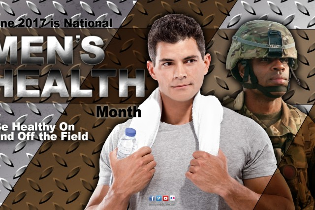 Mens-Health-2017.jpg -- June is National Men's Health Month and with male Soldiers making up approximately 85 percent of the active duty Army population, it is critical to increase their awareness of preventable health problems and encourage early detection and treatment of disease. (U.S. Army graphic by MEDCOM Directorate of Public Affairs)