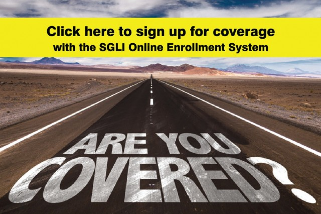 The new SGLI Online Enrollment System went live Oct. 1. With SOES, Soldiers have the ability to enroll in, or make changes to their SGLV form 8286 (Servicemembers' Group Life Insurance Election and Certificate) all from the comfort of their own homes, whenever they choose. As of Oct. 16, a total of 48,597 Soldiers have signed up for coverage using the new Online Enrollment System from across the service.