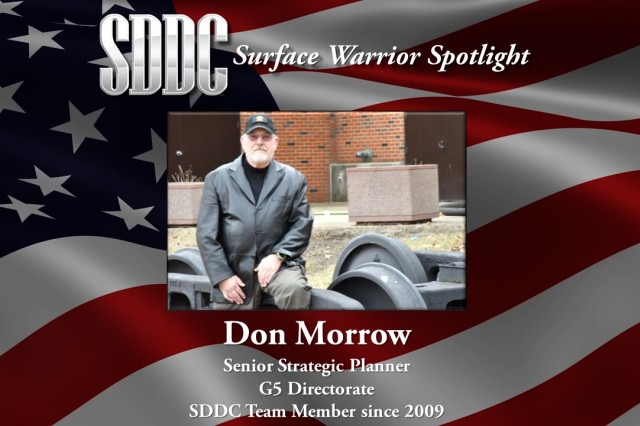 The eighth edition of the Surface Warrior Spotlight will illuminate the long and unique career of Don Morrow from the Military Surface Deployment and Distribution Command's (SDDC) G5 directorate.