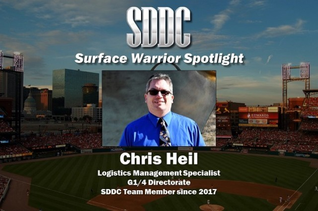 Chris Heil, from the Military Surface Deployment and Distribution Command (SDDC)'s Personnel and Logistics Directorate (G1/4), is the tenth Surface Warrior to shine in SDDC's spotlight.