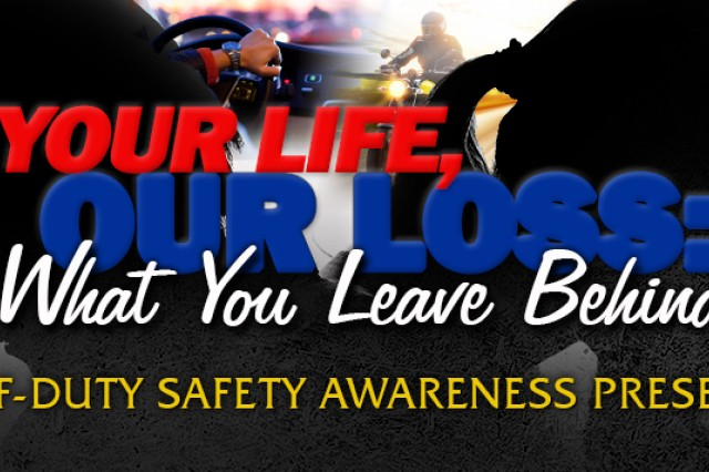 """Themed """"Your Life, Our Loss: What You Leave Behind,"""" ODSAP addresses risky behavior and stresses the often-deadly consequences of fatigue, alcohol use and indiscipline."""
