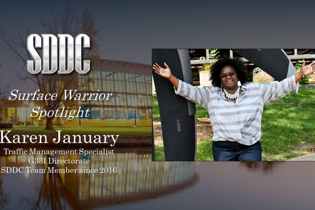 Although it is June, this edition of the Military Surface Deployment and Distribution Command (SDDC) Surface Warrior Spotlight shines brightly on January -- Karen January, a traffic management specialist with the G33I Operations Directorate.