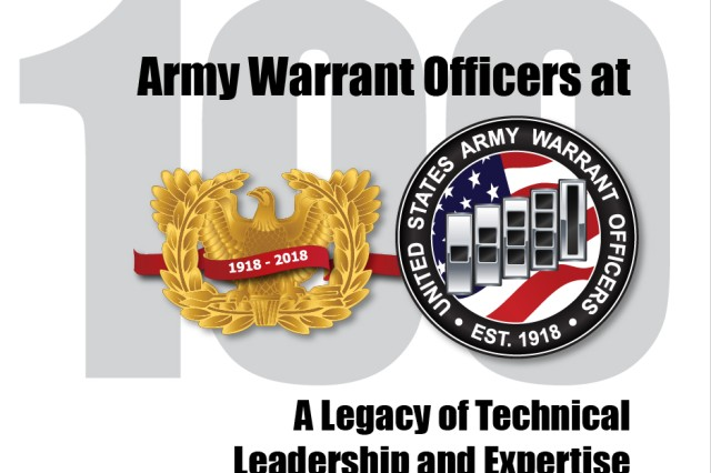 The U.S. Army Warrant Officer Corps celebrates its 100th Anniversary on July 09, 2018.The theme is: Army Warrant Officer at 100, a Legacy of Technical Leadership and Expertise. (Graphic design by Robin Crawford)
