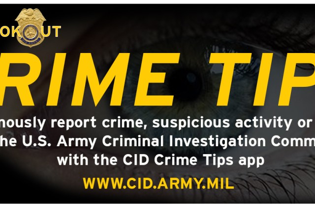 To anonymously report crime, suspicious activity or threats to the US Army Criminal Investigation Command with the CID Crime Tips app.