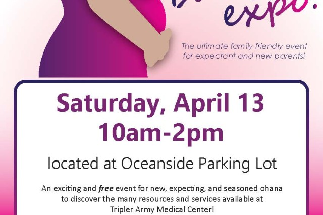 Tripler Army Medical Center is hosting its 2nd Annual Baby Expo. This is an exciting and free event for new, expecting, and seasoned ohana to discover the many resources and services available at Tripler Army Medical Center. The Baby Expo will take place on Saturday, April 13th, 2019 from 1000 to 1400 at the Oceanside entrance of Tripler Army Medical Center. This event will have representatives from TAMCs Lactation, Obstetrics, Midwives, Anesthesia, Pregnancy PT, Birth Certificate Office, Family Advocacy Program, New Parent Support Group as well as local vendors, ono kine food trucks and a keiki corner. So come bring the whole family to TAMC's Baby Expo!