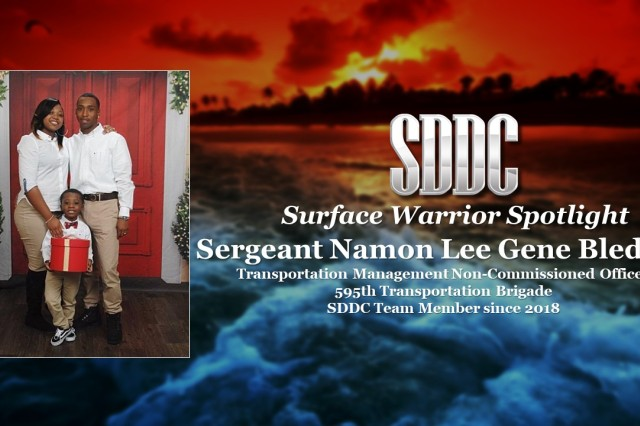 The latest iteration of the Military Surface Deployment and Distribution Command's Surface Warrior Spotlight shines like the desert sun onto Sgt. Namon Lee Gene Bledsoe, a transportation management noncommissioned officer with the 595th Transportation Brigade at Camp Arifjan, Kuwait.