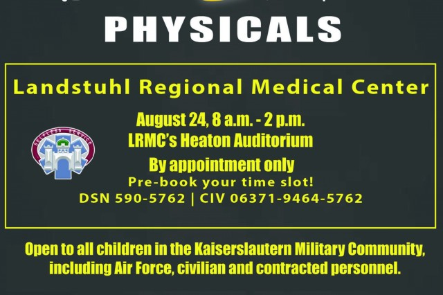 LANDSTUHL, Germany - Landstuhl Regional Medical Center will be hosting appointment-based Back To School Physicals at the hospital's Heaton Auditorium, Aug. 24 from 8 a.m. to 2 p.m.