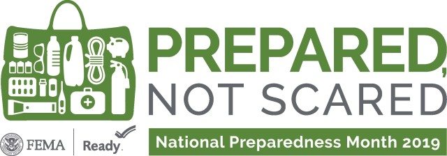 Prepared, Not Scared is the theme for National Preparedness Month 2019