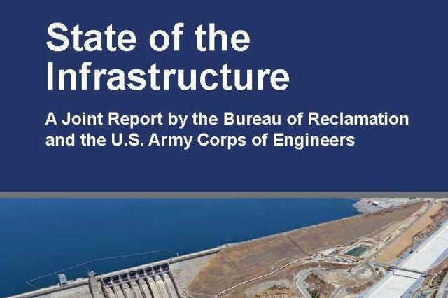 The U.S. Army Corps of Engineers and the Bureau of Reclamation recently released the State of the Infrastructure: A Joint Report by the Bureau of Reclamation and the U.S. Army Corps of Engineers. This report provides a high-level overview of the infrastructure asset portfolio and related asset management practices, collaboration efforts, and future strategies.