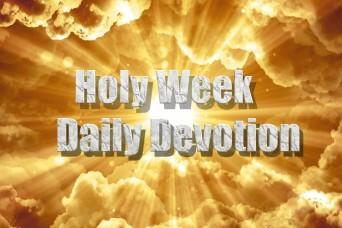 A virtual Holy Week daily devotional with Chaplain (Maj.) Paul Lynn