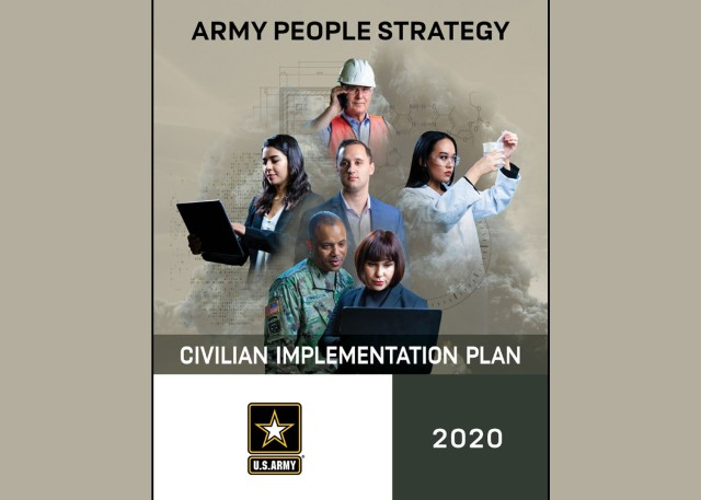 The Army is improving the way it acquires, develops, employs and retains its civilian workforce under the new Civilian Implementation Plan, or CIP.