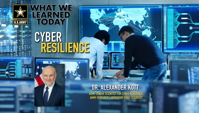 Dr. Alexander Kott emphasizes the importance of cyber resilience research in the What We Learned Today podcast published Aug. 20, 2020 (https://armyresearchlab.podbean.com/e/army-embraces-cyber-resilience/).