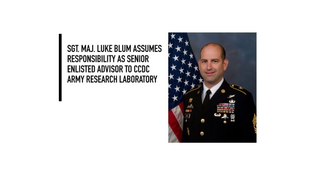 Sgt. Maj. Luke Blum assumes responsibility as senior enlisted advisor to CCDC Army Research Laboratory.