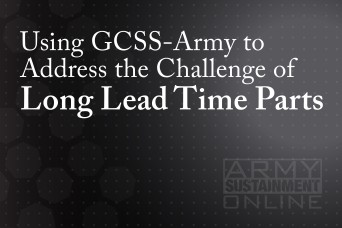 Using GCSS-Army to Address the Challenge of Long Lead Time Parts