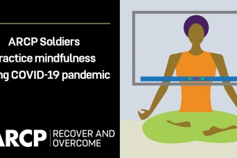 ARCP Soldiers practice mindfulness during COVID-19 pandemic