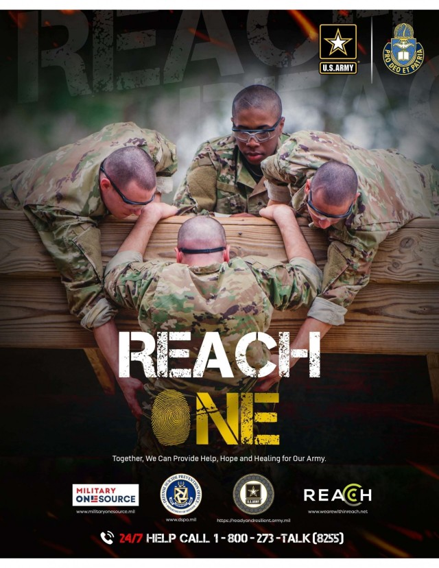 Reach One Suicide Prevention Poster, for display in well traveled common areas, as a means to promote Suicide Prevention awareness in organizations. This is used here as a companion piece to the 88th RD's Suicide Prevention message, by 88th RD Command Chaplain, Chaplain Col. Joseph Burton.