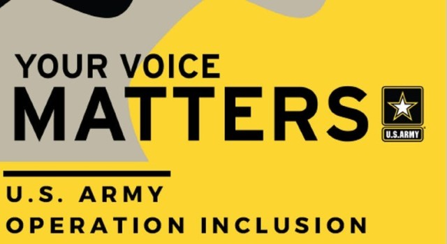 Project Inclusion is the U.S. Army's new initiative to improve diversity, equity, and inclusion across the force and build cohesive teams. As directed by the Secretary and the Chief of Staff of the Army, this holistic effort will listen to the Soldiers, Army Civilians and Family Members, and identify practices that inadvertently discriminate.