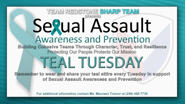 Army Materiel Command employees will join Team Redstone in recognizing Teal Tuesdays during April's observance of Sexual Assault Awareness and Prevention Month. During April, employees are encouraged to wear teal to show support for SAAPM and events that increase awareness and prevention of sexual harassment and assault.