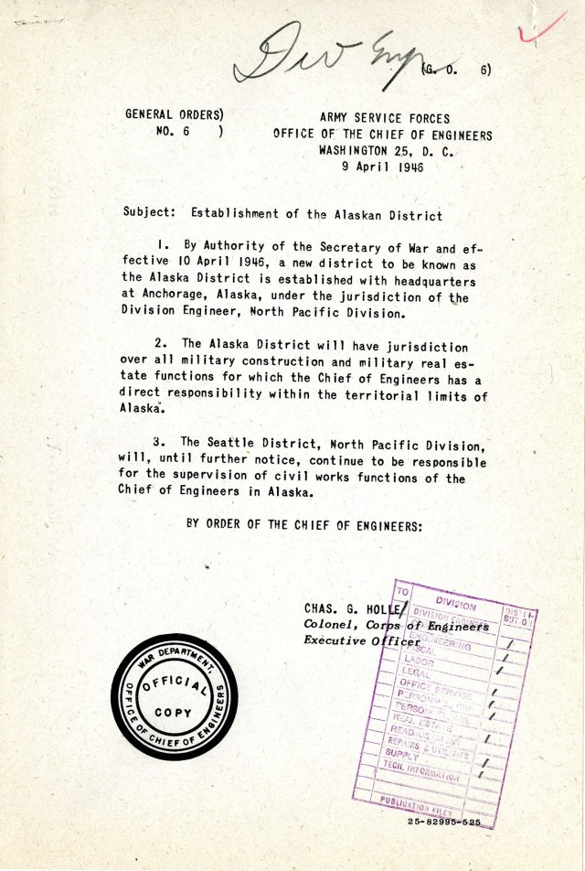 """General Order No. 6 established the U.S. Army Corps of Engineers – Alaska District on April 9, 1946. The newly formed organization was granted """"jurisdiction over all military construction and military real estate functions"""" in the state. Three years later, the district also received jurisdiction for civil works in the Last Frontier."""